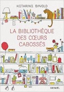 bibliotheque coeurs cabossés Katarina Bivald